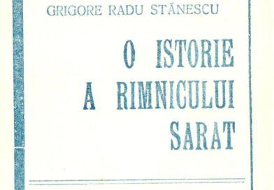 De-ai noștri! – Grigore Radu Stănescu – O istorie a Rîmnicului Sărat (3)