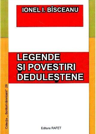 De-ai noștri! – Ionel I. Bîsceanu – Legende și povestiri deduleștene (6)
